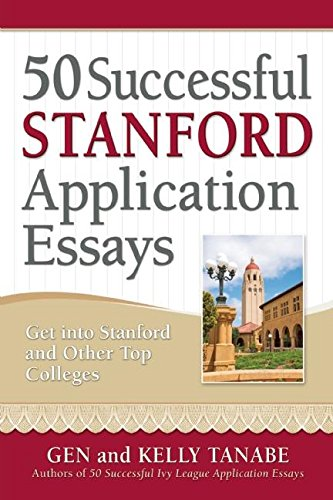 9781617600302: 50 Successful Stanford Application Essays: Get into Stanford and Other Top Colleges
