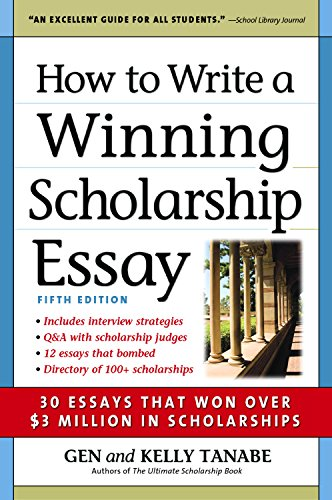 9781617600425: How to Write a Winning Scholarship Essay: 30 Essays That Won Over 3 Million in Scholarships