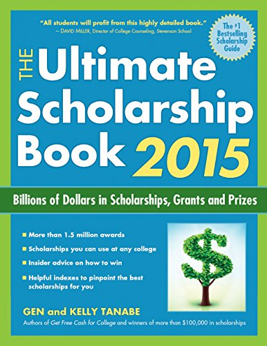 9781617600456: The Ultimate Scholarship Book 2015: Billions of Dollars in Scholarships, Grants and Prizes