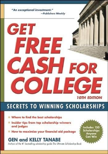 9781617600968: Get Free Cash for College: Secrets to Winning Scholarships
