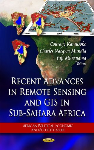 Recent Advances in Remote Sensing and Gis: Editor-Courage Kamusoko; Editor-Charles
