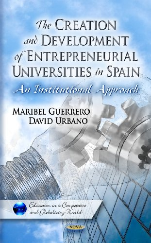 9781617610950: The Creation and Development of Entrepreneurial Universities in Spain: an Institutional Approach: Maribel Guerrero and David Urbano (Education in a Competitive and Globalizing World)