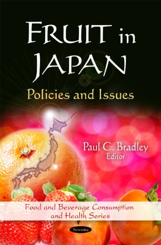 9781617611155: Fruit in Japan: Policies and Issues (Asian Economic and Political Issues: Food and Beverage Consumption and Health)