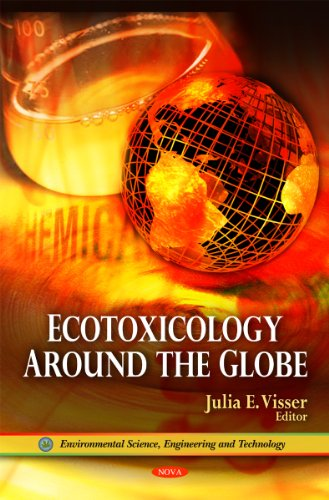 9781617611261: Ecotoxicology Around the Globe (Environmental Science, Engineering and Technology)