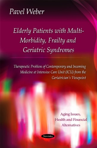 9781617611766: Elderly Patients with Multi-Morbidity, Frailty & Geriatric Syndromes: Therapeutic Problem of Contemporary & Incoming Medicine at Intensive Care Unit Issues, Health and Financial Alternatives