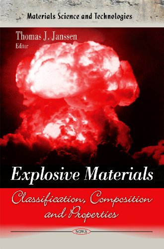 9781617611889: Explosive Materials: Classification, Composition, and Properties (Materials Science and Technologies - Chemical Engineering Methods and Technology)
