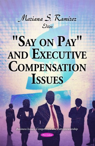 9781617615016: Say on Pay and Executive Compensation Issues (Business Issues Competition and Entrepreneurship)