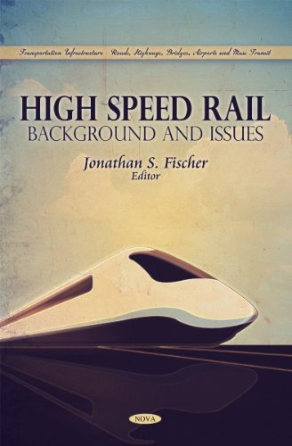 9781617615054: High Speed Rail: Background and Issues (Transportation Infrastructure-Roads, Highways, Bridges, Airports and Mass Transit)