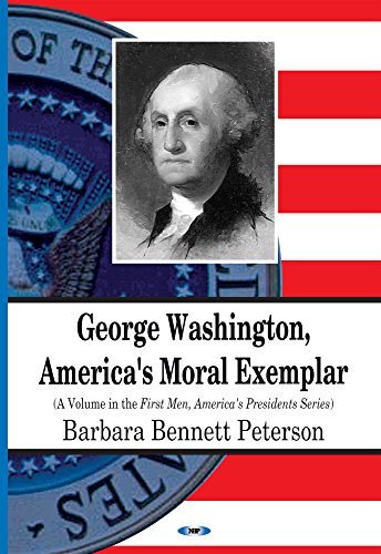 George Washington, America's Moral Exemplar (First Men, America's Presidents): Peterson, ...