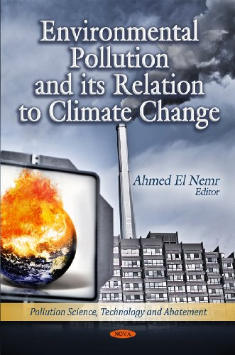Environmental Pollution & Its Relation to Climate Change (Hardcover): A. Ed El Nemr