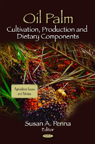 9781617619342: Oil Palm: Cultivation, Production and Dietary Components (Agriculture Issues and Policies)