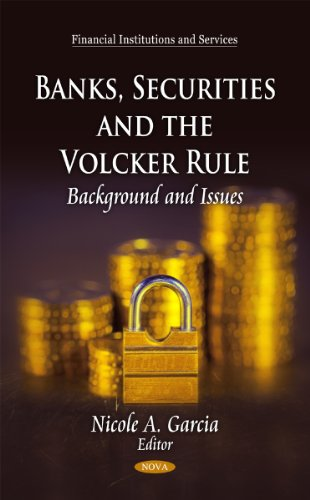 9781617619885: Banks, Securities and the Volcker Rule: Background and Issues (Financial Institutions and Services)