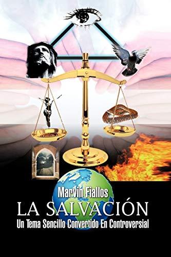 La Salvación: Un Tema Sencillo Convertido En Controversial: Marvin Fiallos