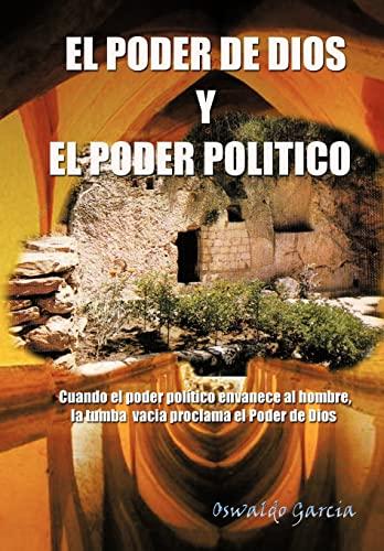 El Poder de Dios y El Poder Politico (Spanish Edition): Garcia, Oswaldo