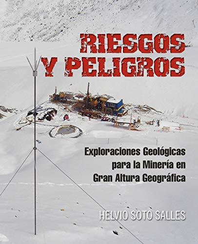 9781617641640: Riesgos y Peligros: Exploraciones Geologicas Para La Mineria En Gran Altura Geografica (Spanish Edition)
