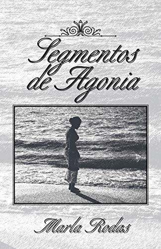 9781617643576: Segmentos de Agonia (Spanish Edition)