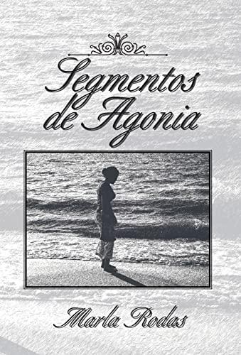 9781617643583: Segmentos de Agonia (Spanish Edition)