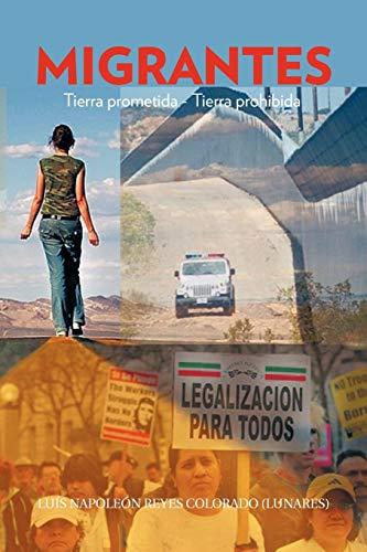 Migrantes: Tierra prometida - Tierra prohibida (Spanish: Reyes Colorado, LuÃs
