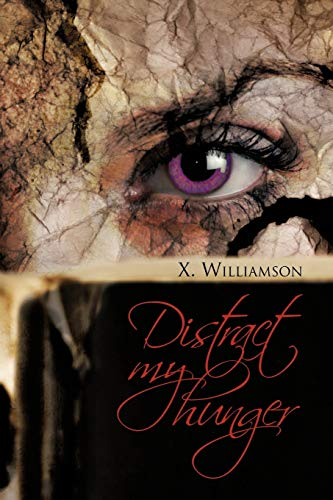 Distract my hunger: Williamson, X.