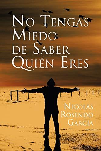 9781617644856: No Tengas Miedo de Saber Quien Eres