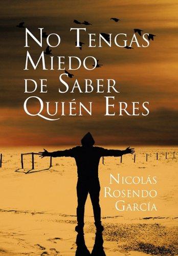9781617644863: No Tengas Miedo de Saber Quien Eres