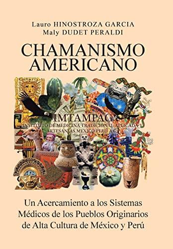 9781617645082: CHAMANISMO AMERICANO: Un Acercamiento a los Sistemas Médicos de los Pueblos Originarios de Alta Cultura de México y Perú