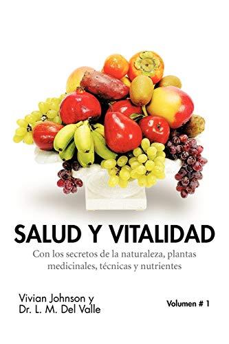 9781617645464: Salud Y Vitalidad: Con los secretos de la naturaleza, plantas medicinales, técnicas y nutrientes (Spanish Edition)