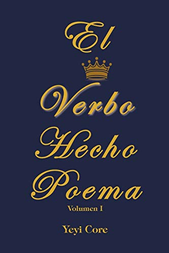 9781617646362: El Verbo Hecho Poema: Volumen 1 (Spanish Edition)