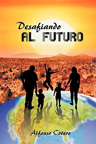 Desafiando Al Futuro: ALFONSO COTERO