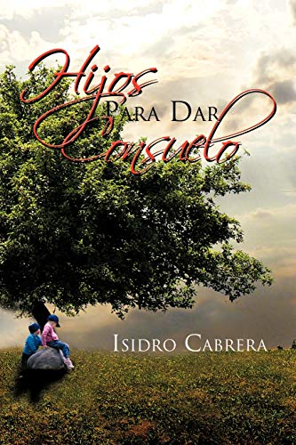 9781617646867: Hijos Para Dar Consuelo (Spanish Edition)