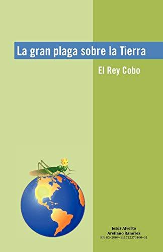 9781617647512: La gran plaga sobre la Tierra: El Rey Cobo (Spanish Edition)