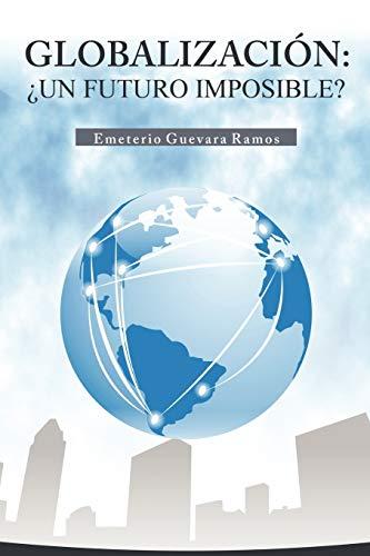 9781617647642: Globalización: un futuro imposible? (Spanish Edition)