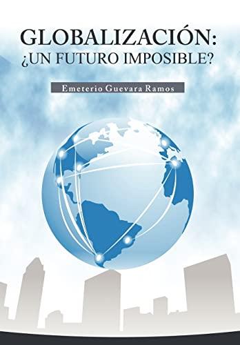 9781617647659: Globalizacion: Un Futuro Imposible? (Spanish Edition)