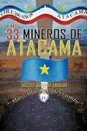 9781617647840: Los 33 Mineros de Atacama: Mas Alla del Derrumbe (Spanish Edition)