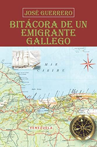 9781617649349: Bitácora De Un Emigrante Gallego (Spanish Edition)