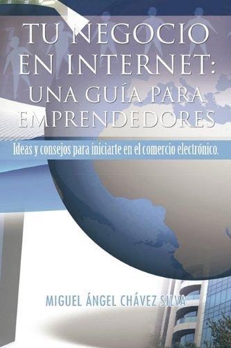 9781617649899: TU NEGOCIO EN INTERNET: UNA GUÍA PARA EMPRENDEDORES (Spanish Edition)