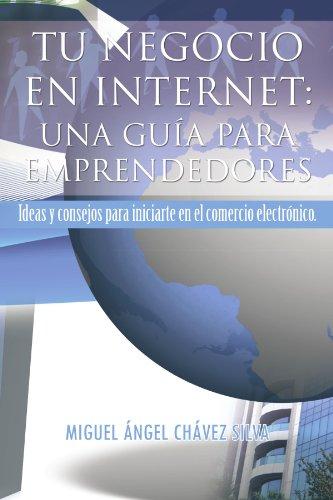 9781617649912: Tu Negocio En Internet: Una Guía Para Emprendedores: Ideas y consejos para iniciarte en el comercio electrónico. (Spanish Edition)