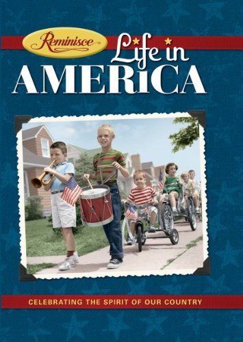 Reminisce: Life in America -- Celebrating the Spirit of Our Country (1617650013) by [???]