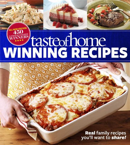 9781617651014: Taste of Home Winning Recipes, All-New Edition: Real Family Recipes You'll Want to Share! New 417 National Contest Winners