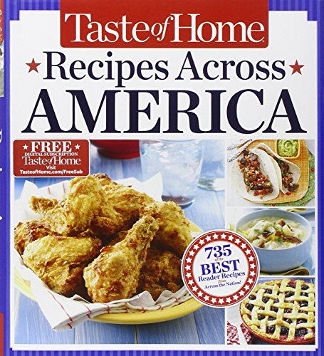 9781617651526: Taste of Home Recipes Across America: 735 of the Best Recipes from Across the Nation