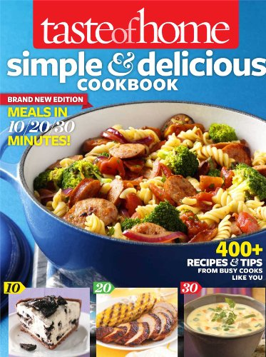 Taste of Home Simple & Delicious Cookbook All-New Edition!: 400+ Recipes & Tips from busy cooks like you (9781617651557) by Taste Of Home