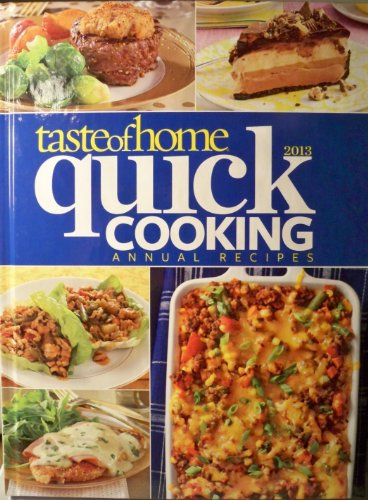 9781617651847: Taste of Home Quick Cooking Annual Recipes 2013