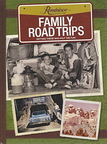 family road trips reminisce: GETTING THERE WAS