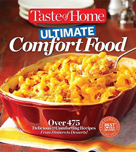 9781617653216: Taste of Home Ultimate Comfort Food: Over 475 Delicious and Comforting Recipes from Dinners to Desserts (Taste of Home Books)