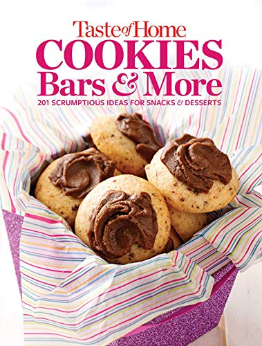 Taste of Home Cookies, Bars and More: 201 Scrumptious Ideas for Snacks and Desserts (Toh 201): ...