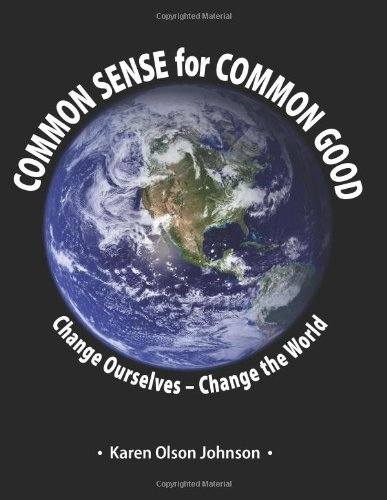 9781617661990: Common Sense for Common Good: Change Ourselves—Change the World