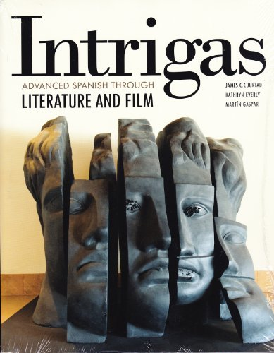 Intrigas - Advanced Spanish through literature and: Everly, Gaspar Courtad
