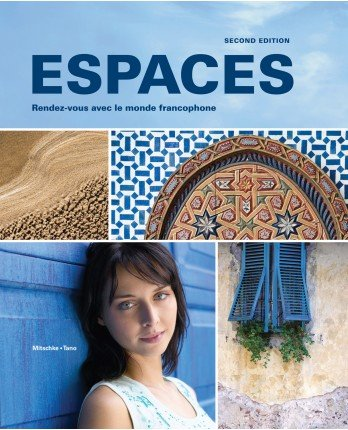 Espaces 2nd Edition, Looseleaf Textbook with Supersite Code: Cherie Mitschke, Cheryl Tano
