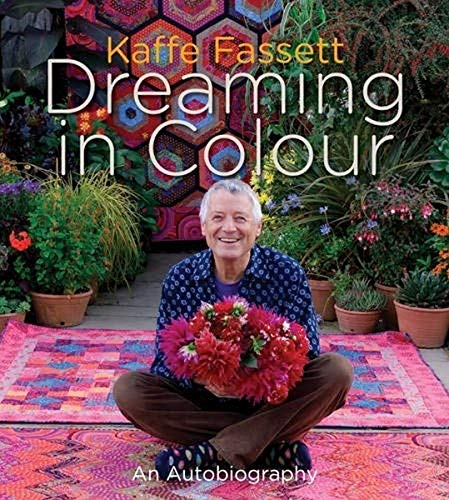 9781617690075: Kaffe Fassett: Dreaming in Colour (UK edition): An Autobiography