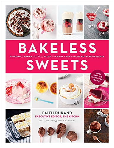 9781617690143: Bakeless Sweets: Pudding, Panna Cotta, Fluff, Icebox Cake, and More No-Bake Desserts